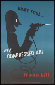 Lithograph poster warning about the dangers of using compressed air
